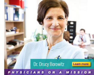 Dr. Drucy Borowitz - Physician on a Mission - Learn More