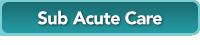 Sub Acute Care